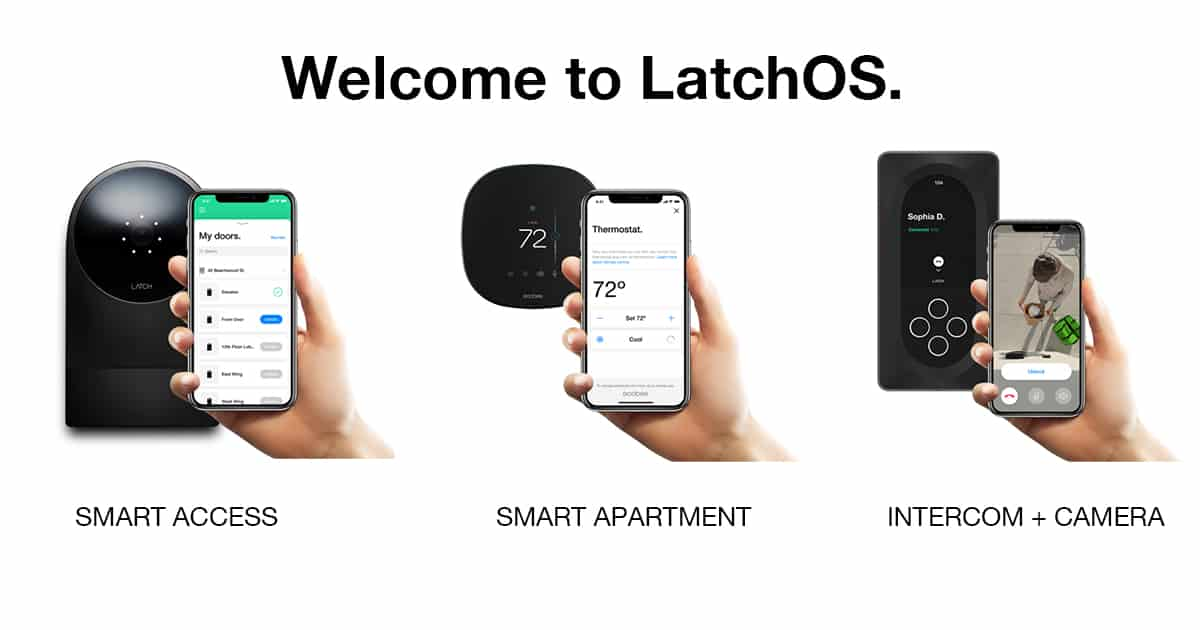 Welcome to LatchOS. Latch integrates hardware, software, and services to make buildings better for everyone.